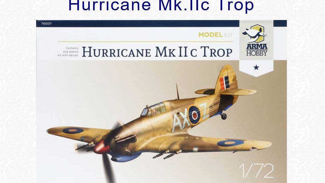 Hurricane Mk IIc trop Model Kit – review – Hyperscale